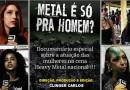 Metal é so para homem? Documentário mostra participação das mulheres na cena.