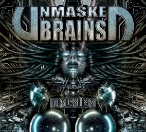 Unmasked Brains – Machina