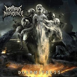 Imperious Malevolence – Doomwitness