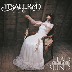 It's All Red – Lead by the Blind