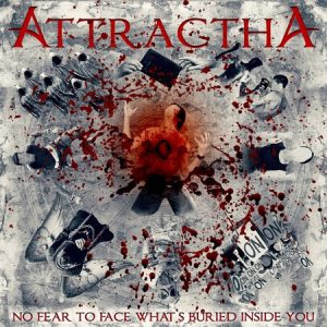 Attractha – No Fear to Face What's Buried Inside You