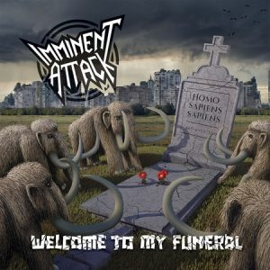 Imminent Attack – Welcome to My Funeral